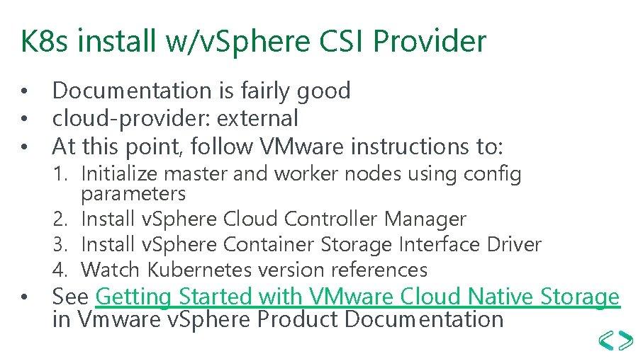 K 8 s install w/v. Sphere CSI Provider • Documentation is fairly good •