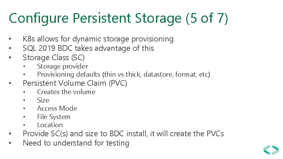 Configure Persistent Storage (5 of 7) • • • K 8 s allows for