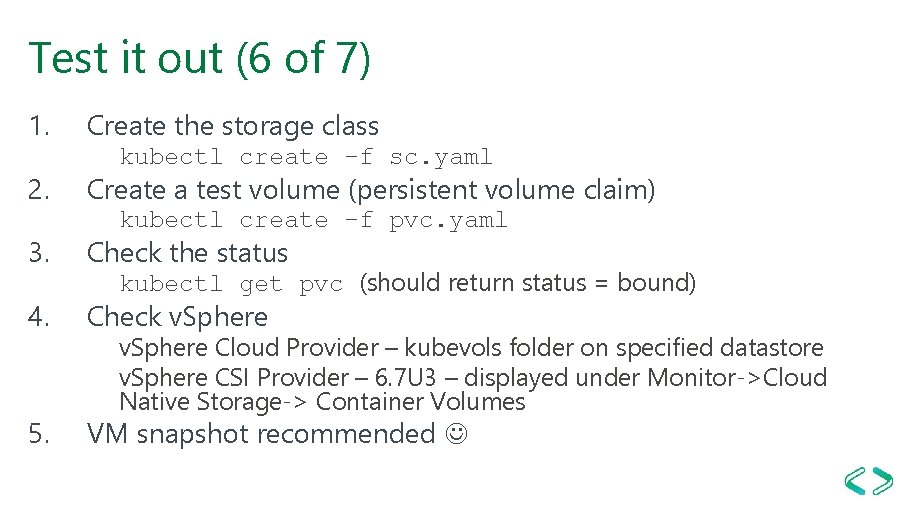 Test it out (6 of 7) 1. 2. Create the storage class kubectl create