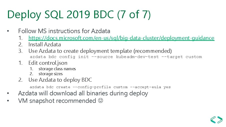 Deploy SQL 2019 BDC (7 of 7) • Follow MS instructions for Azdata 1.