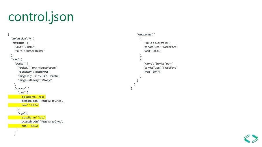 """control. json { """"api. Version"""": """"v 1"""", """"metadata"""": { """"kind"""": """"Cluster"""", """"name"""": """"mssql-cluster"""" },"""
