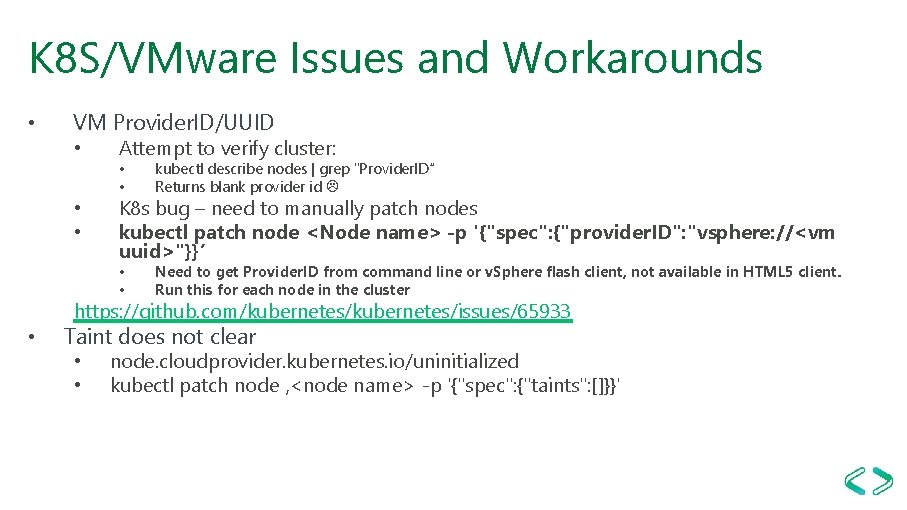 K 8 S/VMware Issues and Workarounds • VM Provider. ID/UUID • • • Attempt