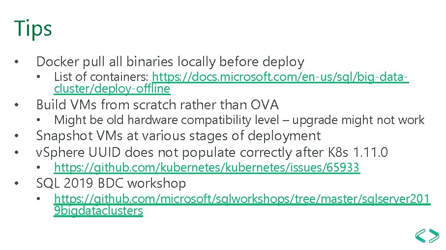 Tips • Docker pull all binaries locally before deploy • • • List of