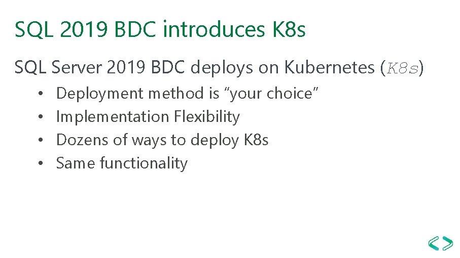SQL 2019 BDC introduces K 8 s SQL Server 2019 BDC deploys on Kubernetes