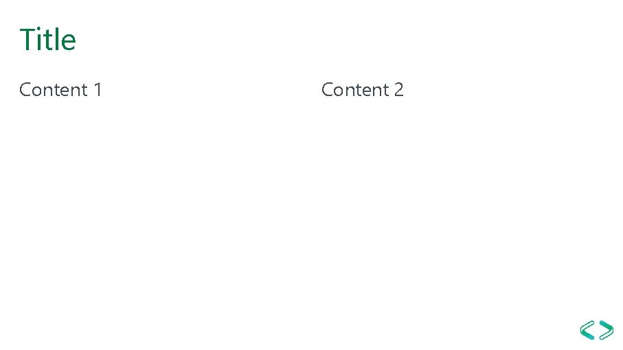 Title Content 1 Content 2