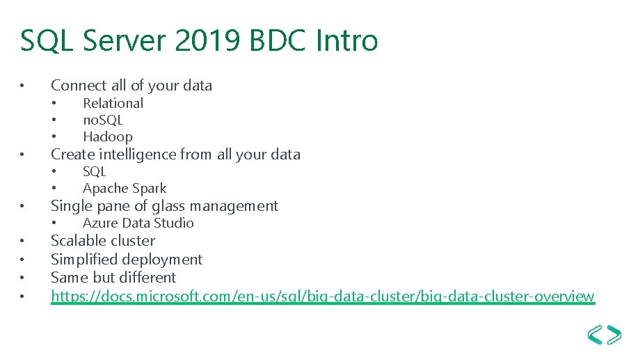 SQL Server 2019 BDC Intro • • Connect all of your data • •