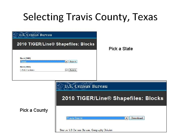 Selecting Travis County, Texas Pick a State Pick a County
