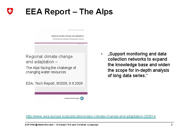 EEA Report – The Alps Regional climate change and adaptation – • Water-tower of