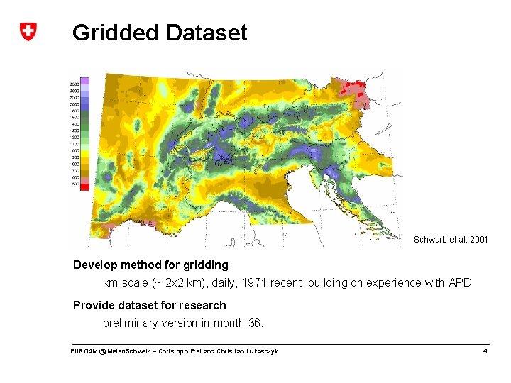 Gridded Dataset Schwarb et al. 2001 Develop method for gridding km-scale (~ 2 x