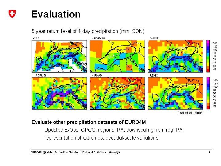 Evaluation 5 -year return level of 1 -day precipitation (mm, SON) Frei et al.