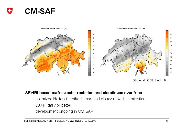 CM-SAF Dürr et al. 2008, Stöckli R. SEVIRI-based surface solar radiation and cloudiness over