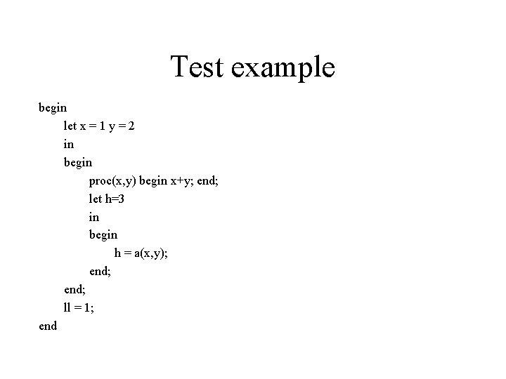 Test example begin let x = 1 y = 2 in begin proc(x, y)