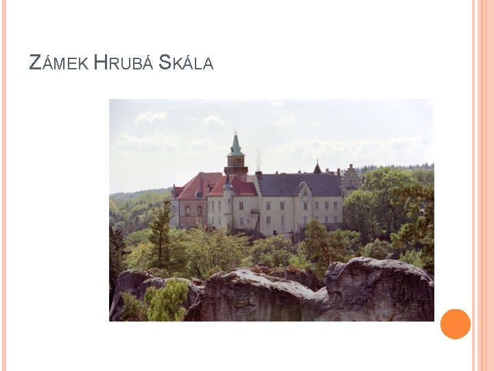 ZÁMEK HRUBÁ SKÁLA