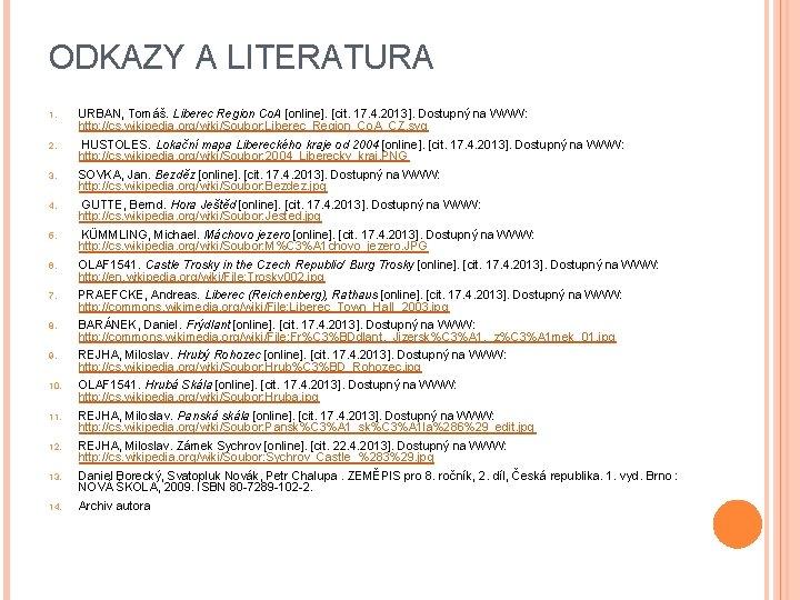 ODKAZY A LITERATURA 1. URBAN, Tomáš. Liberec Region Co. A [online]. [cit. 17. 4.