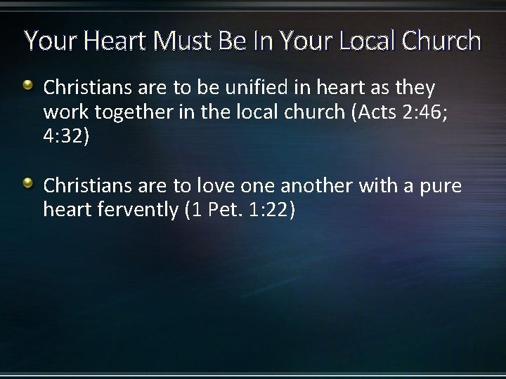 Your Heart Must Be In Your Local Church Christians are to be unified in