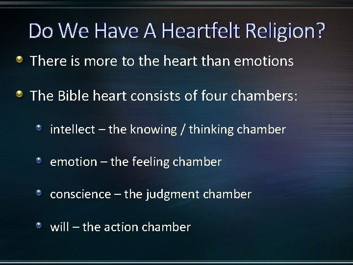 Do We Have A Heartfelt Religion? There is more to the heart than emotions