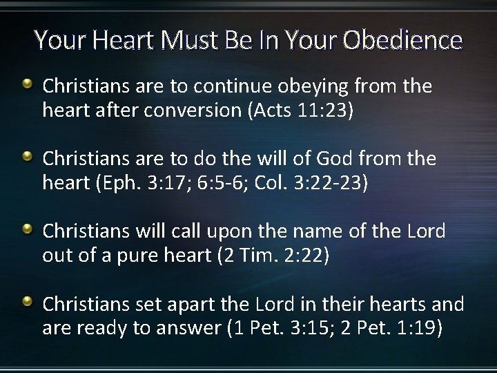 Your Heart Must Be In Your Obedience Christians are to continue obeying from the
