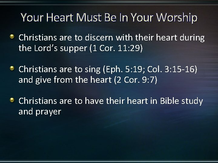 Your Heart Must Be In Your Worship Christians are to discern with their heart