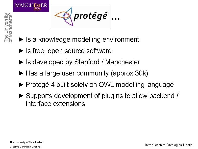 … ► Is a knowledge modelling environment ► Is free, open source software ►