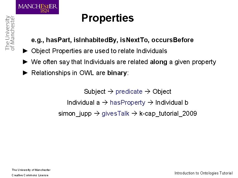 Properties e. g. , has. Part, is. Inhabited. By, is. Next. To, occurs. Before