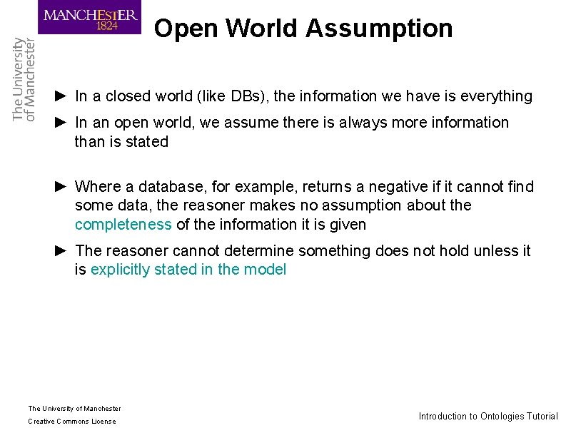 Open World Assumption ► In a closed world (like DBs), the information we have