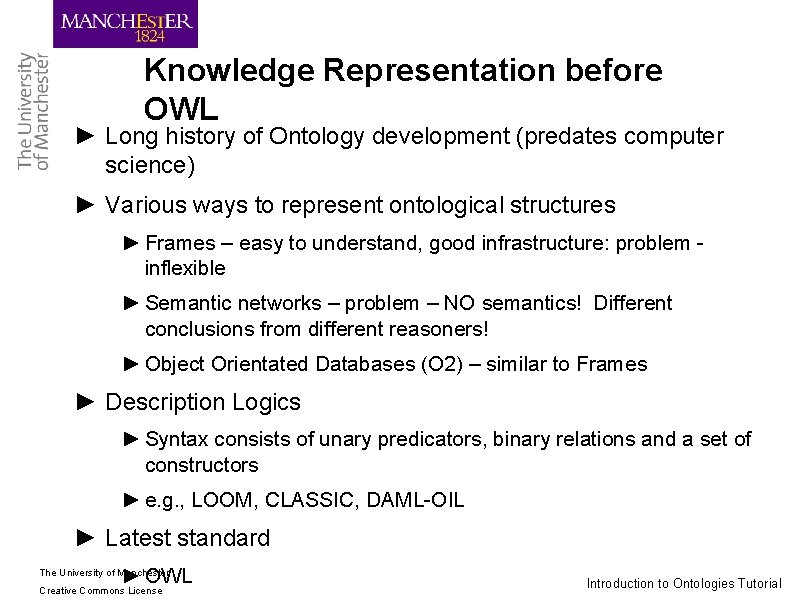 Knowledge Representation before OWL ► Long history of Ontology development (predates computer science) ►