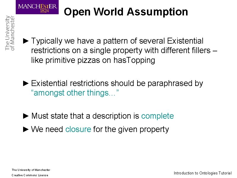 Open World Assumption ► Typically we have a pattern of several Existential restrictions on