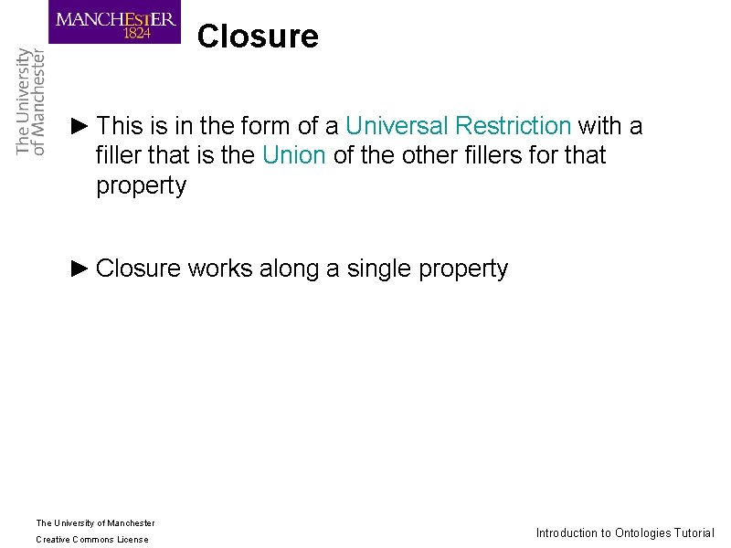 Closure ► This is in the form of a Universal Restriction with a filler