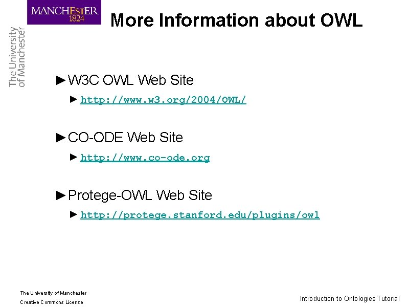 More Information about OWL ►W 3 C OWL Web Site ► http: //www. w