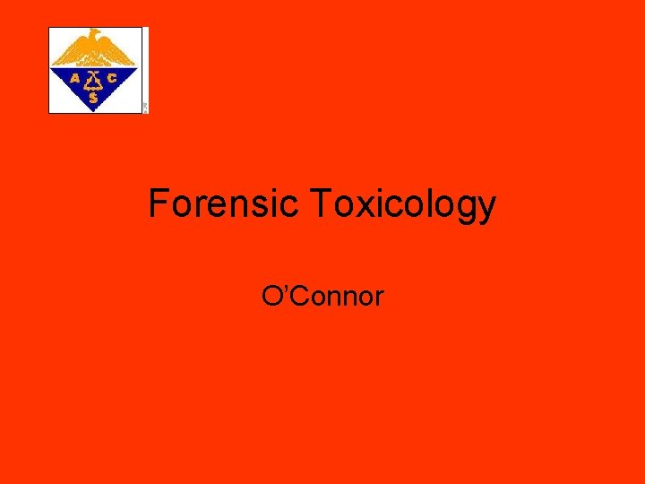 Forensic Toxicology O'Connor