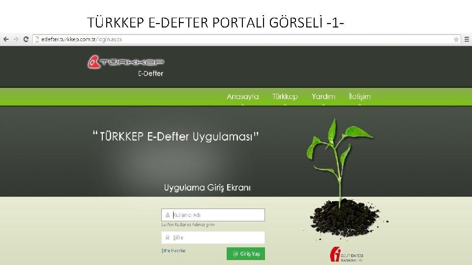 TÜRKKEP E-DEFTER PORTALİ GÖRSELİ -1 -