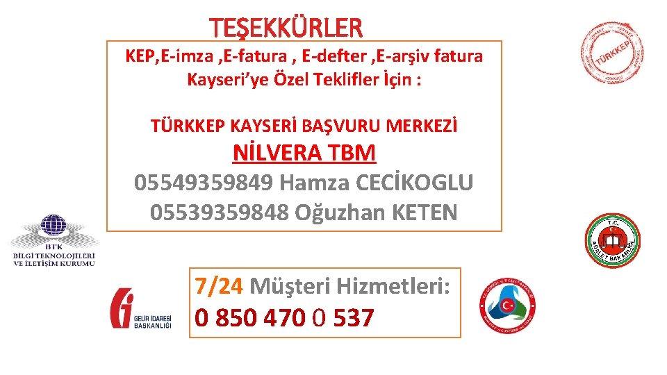 TEŞEKKÜRLER KEP, E-imza , E-fatura , E-defter , E-arşiv fatura Kayseri'ye Özel Teklifler İçin