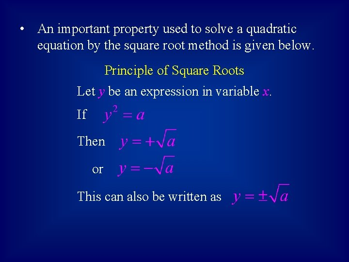 • An important property used to solve a quadratic equation by the square
