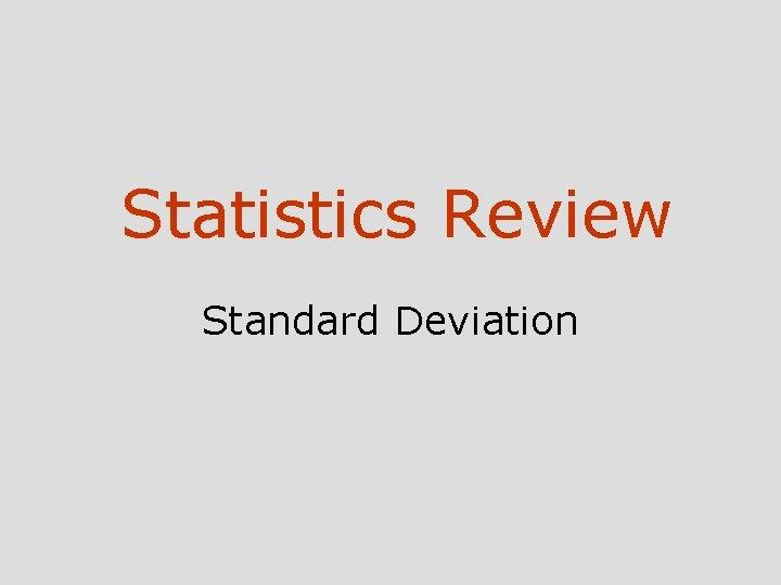 Statistics Review Standard Deviation