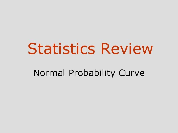 Statistics Review Normal Probability Curve