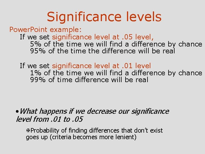 Significance levels Power. Point example: If we set significance level at. 05 level, 5%
