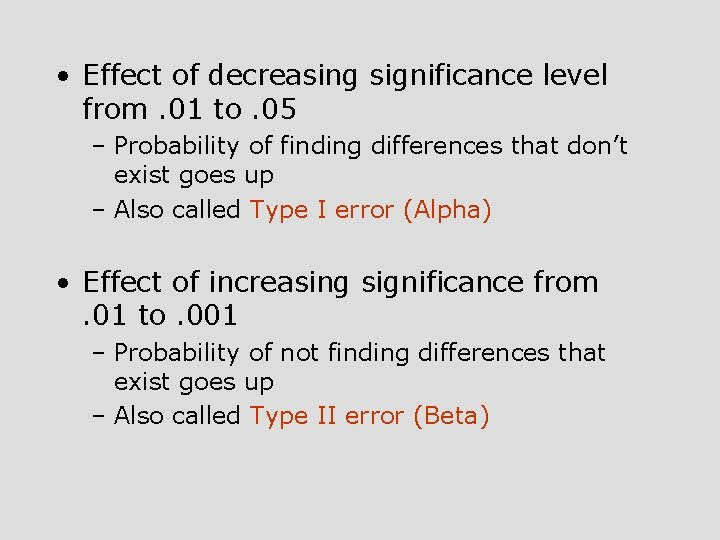 • Effect of decreasing significance level from. 01 to. 05 – Probability of