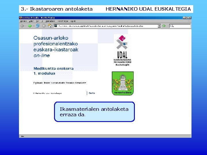3. - Ikastaroaren antolaketa HERNANIKO UDAL EUSKALTEGIA Ikasmaterialen antolaketa erraza da.