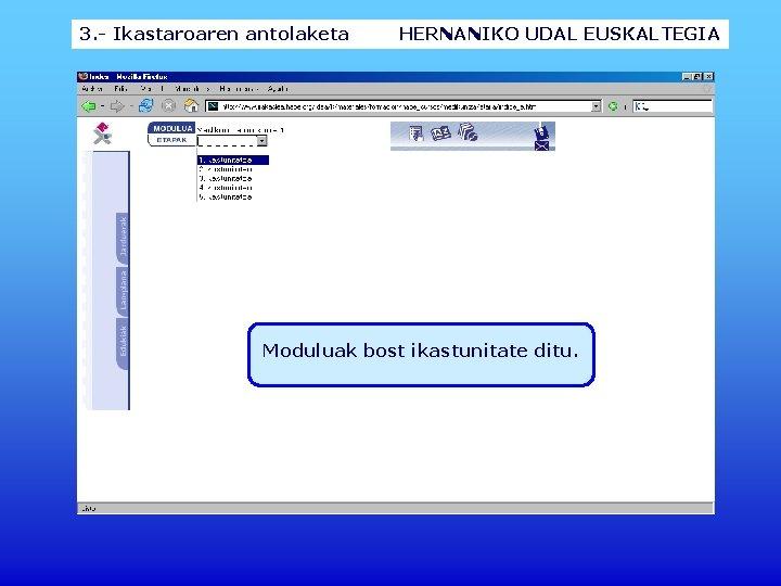3. - Ikastaroaren antolaketa HERNANIKO UDAL EUSKALTEGIA Moduluak bost ikastunitate ditu.