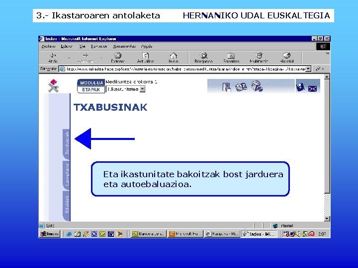 3. - Ikastaroaren antolaketa HERNANIKO UDAL EUSKALTEGIA Eta ikastunitate bakoitzak bost jarduera eta autoebaluazioa.