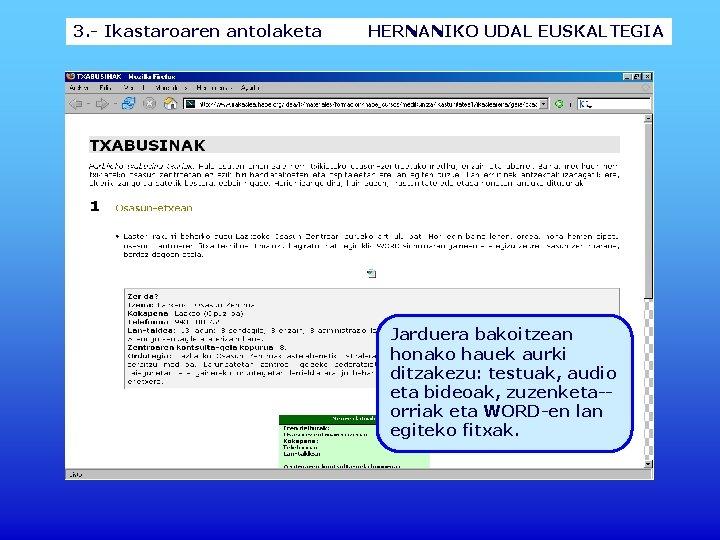3. - Ikastaroaren antolaketa HERNANIKO UDAL EUSKALTEGIA Jarduera bakoitzean honako hauek aurki ditzakezu: testuak,