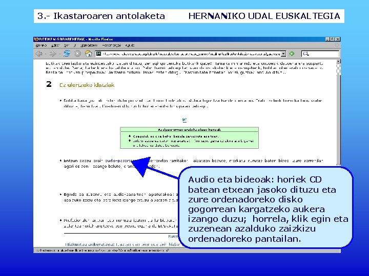 3. - Ikastaroaren antolaketa HERNANIKO UDAL EUSKALTEGIA Audio eta bideoak: horiek CD batean etxean