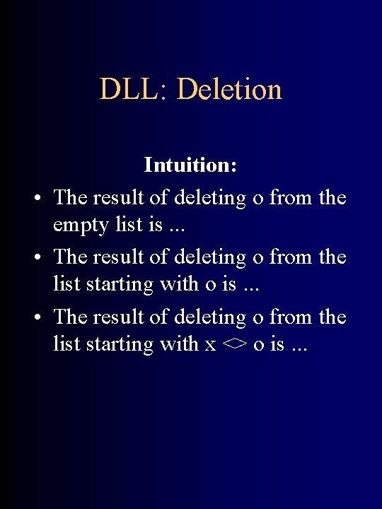 DLL: Deletion Intuition: • The result of deleting o from the empty list is.