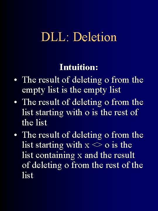 DLL: Deletion Intuition: • The result of deleting o from the empty list is