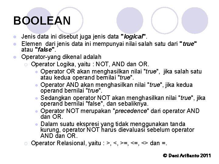 """BOOLEAN Jenis data ini disebut juga jenis data """"logical"""". Elemen dari jenis data ini"""