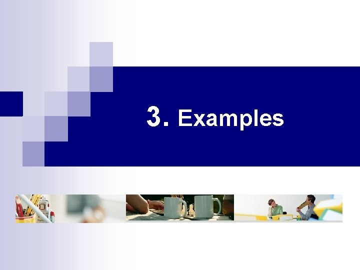 3. Examples