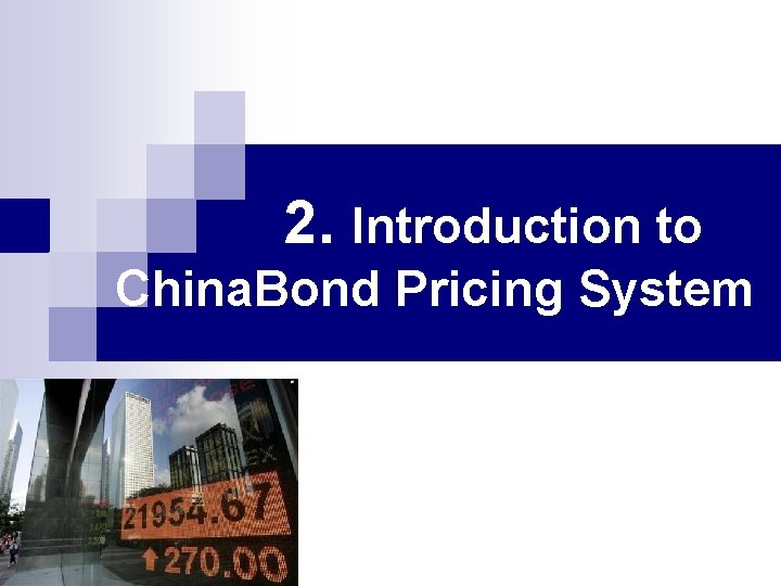 2. Introduction to China. Bond Pricing System
