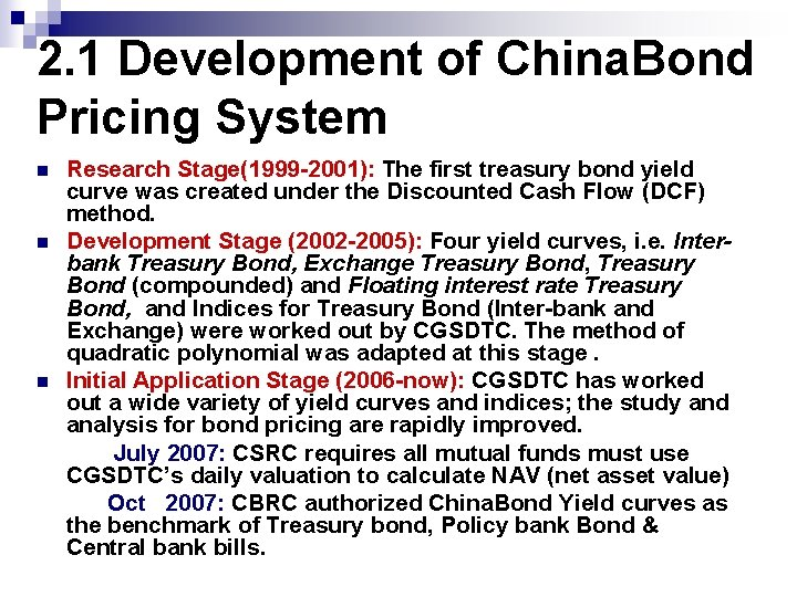 2. 1 Development of China. Bond Pricing System n n n Research Stage(1999 -2001):