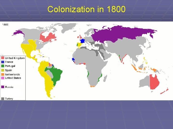 Colonization in 1800