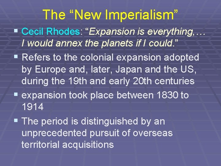 """The """"New Imperialism"""" § Cecil Rhodes: """"Expansion is everything, … I would annex the"""